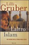 L'altro Islam - Lilli Gruber