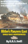Hitler's Panzers East: World War II Reinterpreted - R.H.S. Stolfi