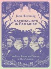 Wallace, Bates and Spruce in the Amazon Naturalists in Paradise (Hardback) - Common - John Hemming