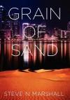 Grain of Sand - Steve N. Marshall