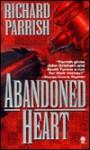 Abandoned Heart - Richard Parrish