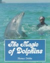 Magic of Dolphins the - Horace E. Dobbs