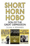 Short Horn Hobo: Son of the Great Depression - Duval A. Edwards