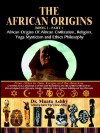 The African Origins book 1 Part 1 African origins of African Civilization, Religion, Yoga Mysticism and Ethics Philosophy - Muata Ashby