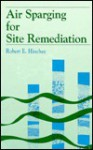 Air Sparging for Site Remediation - Robert E. Hinchee