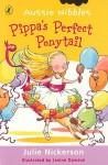 Pippa's Perfect Ponytail (Aussie Nibbles) - Julie Nickerson, Janine Dawson