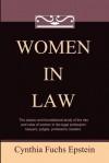 Women in Law - Cynthia Fuchs Epstein, Deborah L. Rhode