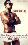 Twink on Top: The Programmer and the Pimp - Marcus Greene