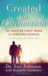 "Created for Connection: The ""Hold Me Tight"" Guide for Christian Couples - Sue Johnson, Kenneth Sanderfer"