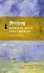 Senhorita Julia e outras peças - August Strindberg