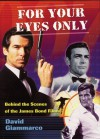 """For Your Eyes Only: Behind The Scenes of the James Bond Films"" - David Giammarco, Howard Hunt, David Giammaarco"
