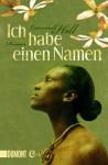Ich habe einen Namen: Roman (Taschenbücher) - Lawrence Hill, Werner Löcher-Lawrence