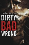 Dirty Bad Wrong - Jade West