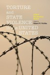Torture and State Violence in the United States: A Short Documentary History - Robert M. Pallitto