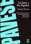 La Luna Y Las Fogatas - Cesare Pavese, Italo Calvino, Gian Luigi Beccaria
