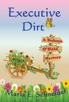 Executive Dirt (A Sedona O'Hala Mystery Book 4) - Maria E Schneider
