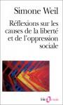 Réflexions sur les causes de la liberté et de l'oppression sociale - Simone Weil