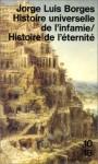Histoire universelle de l'infamie / Histoire de l'éternité - Jorge Luis Borges, Roger Caillois, Laure Guille