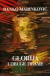 Glorija i druge drame - Ranko Marinković