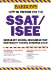 How to Prepare for the SSAT/ISEE - Kathleen Elliott, David Ebner