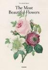 Pierre-Joseph Redout: Choix Des Plus Belles Fleurs - H. Walter Lack, Werner Dressendorfer