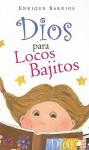 Dios Para Locos Bajitos - Enrique Barrios