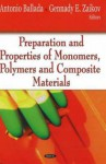 Preparation and Properties of Monomers, Polymers and Composite Materials - Gennady E. Zaikov