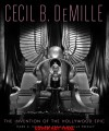 Cecil B. DeMille: The Invention of the Hollywood Epic - Mark A. Vieira, Cecilia DeMille Presley