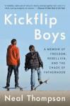 Kickflip Boys - Neal Thompson