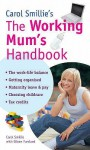Carol Smillie's The Working Mum's Handbook - Carol Smillie, Eileen Fursland