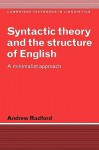 Syntactic Theory and the Structure of English: A Minimalist Approach - Andrew Radford, J. Bresnan, S.R. Anderson