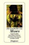 Die Geschichte von Moses, vom Exodus, den Zehn Geboten und dem Einzug ins Gelobte Land. - Martin Luther, Franz Sutter