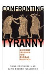 Confronting Tyranny: Ancient Lessons for Global Politics - Toivo Koivukoski, David Tabachnick