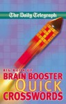 Daily Telegraph Big Book of Brain Boosting Quick Crosswords - Telegraph Group Limited