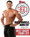 Muscle & Fitness 360: Build Muscle, Burn Fat and Get in the Best Shape of Your Life - Muscle & Fitness