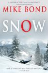 SNOW - Mike Bond
