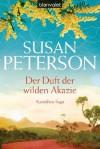 Der Duft der wilden Akazie: Australien-Saga (German Edition) - Susan Peterson