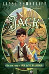 Jack: The True Story of Jack and the Beanstalk - Liesl Shurtliff