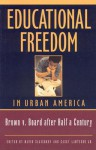 Educational Freedom in Urban America: Brown v. Board After Half a Century - David Salisbury