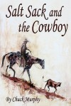 Salt Sack and the Cowboy - Chuck Murphy, Tyler Murphy