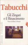 Gli zingari e il Rinascimento. Vivere da rom a Firenze - Antonio Tabucchi