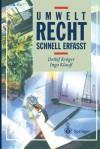Umweltrecht: Schnell Erfasst - Detlef Krvger, Ingo Klauß, S. Dinter