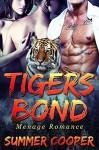ROMANCE: MENAGE ROMANCE: Tigers Bond (Shifter Alpha Male Romance) (Paranormal Threesome Shapeshifter Romance) - Summer Cooper
