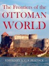 The Frontiers of the Ottoman World - A.C.S. Peacock