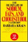 The Dictionary of Sodium, Fats, and Cholesterol - Barbara Kraus