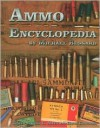 Ammo Encyclopedia - Michael Bussard, John B. Allen, David Kosowski