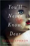 You'll Never Know, Dear - Hallie Ephron