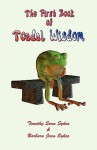 The First Book of Toadal Wisdom - Timothy Sean Sykes, Barbara Jean Sykes