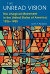 The Unread Vision: The Liturgical Movement in the United States of America 1926-1955 - Keith F. Pecklers