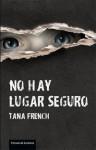 No hay lugar seguro - Tana French